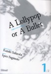 A lollypop or a bullet - Volume 1